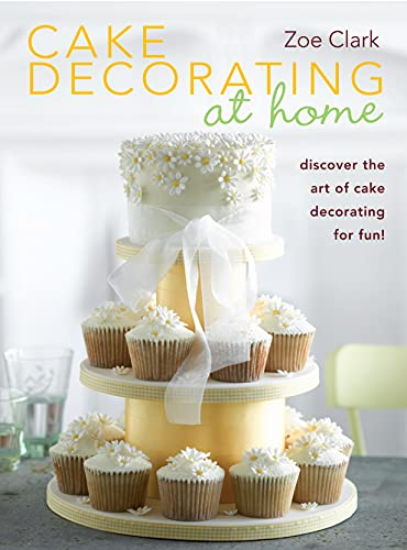 9780715337585: Cake Decorating at Home: Discover the Art of Cake Decorating for Fun!