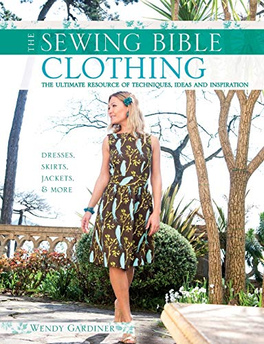 9780715337653: Clothing: The Ultimate Resource of Techniques, Ideas and Inspiration (Sewing Bible)