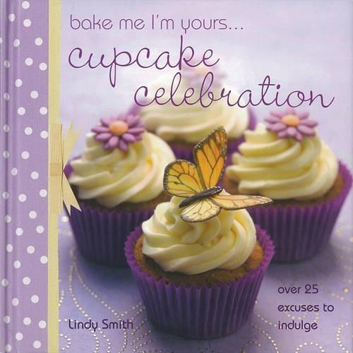9780715337707: Bake Me I'm Yours...Cupcake Celebration
