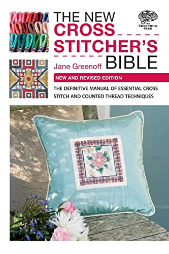 9780715337714: The New Cross Stitcher's Bible: The Definitive Manual of Essential Cross Stitch and Counted Thread Techniques