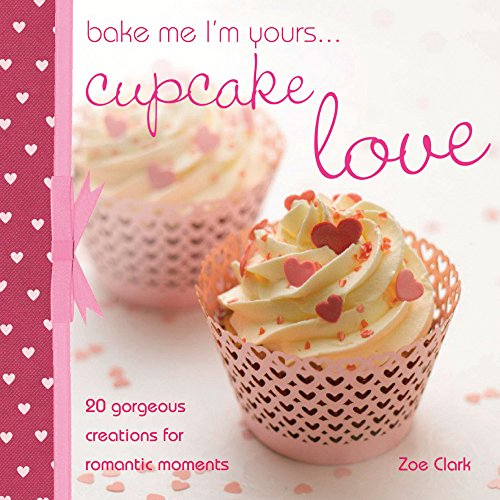 9780715337813: Bake Me I'm Yours...Cupcake Love