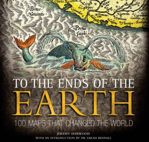 9780715338162: To the Ends of the Earth: 100 Maps That Changed the World
