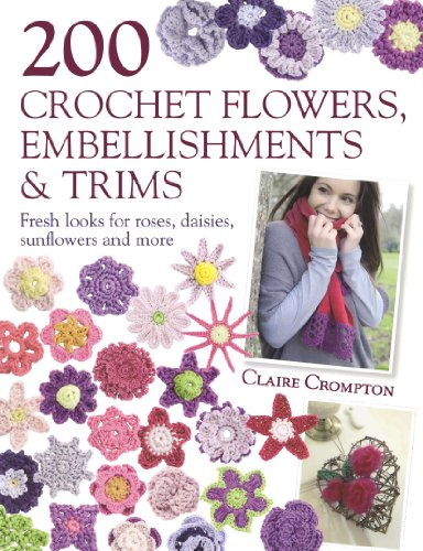 9780715338438: 200 Crochet Flowers, Embellishments & Trims: Contemporary designs for embellishing all of your accessories