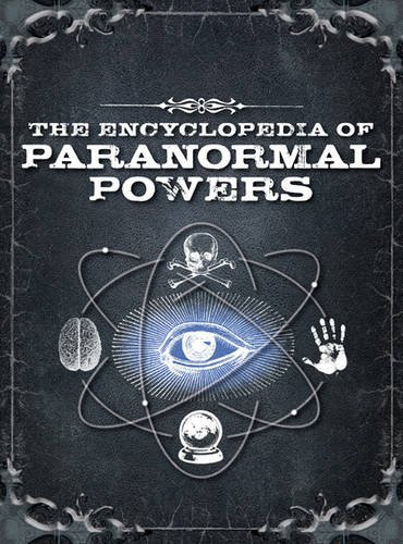 9780715338483: The Encyclopedia of Paranormal Powers: Discover the Secrets of the Unexplained