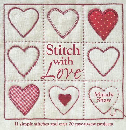 9780715338490: Stitch with Love: 11 Simple Stitches and Over 20 Easy-to-Sew Projects