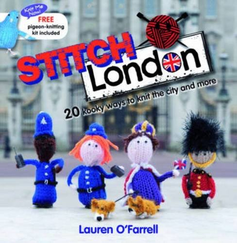 9780715338674: Stitch London: 20 Kooky Ways to Knit the City and More