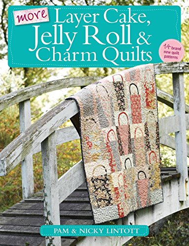 9780715338988: More Layer Cake, Jelly Roll and Charm Quilts