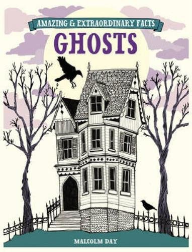 Ghosts (Amazing and Extraordinary Facts): Day, Malcolm