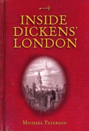 Inside Dickens' London: Paterson, Professor Michael