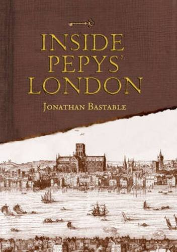 Inside Pepys' London: Jonathan Bastable