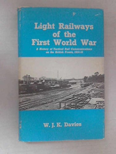 Light Railways of the First World War: DAVIES, W J