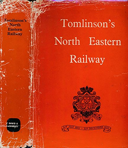 Tomlinson's North Eastern Railway; Its Rise and Development (0715341170) by Edited By K Hoole