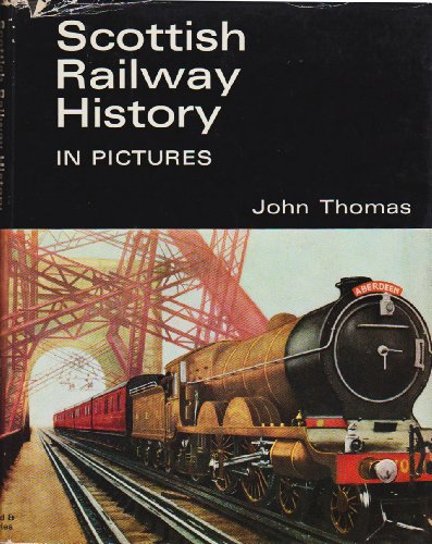 Scottish Railway History in Pictures
