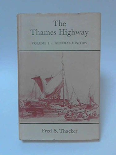 THE THAMES HIGHWAY, VOLUME I, GENERAL HISTORY: THACKER, Fred S.; HADFIELD, Charles New Introduction