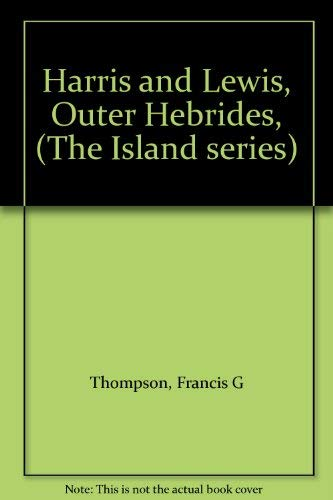 Harris and Lewis, Outer Hebrides (Island series): Thompson, Francis