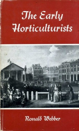 The Early Horticulturalists: Webber, Ronald