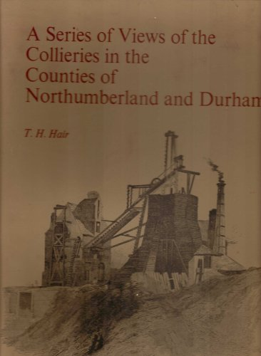 Sketches of the Coal Mines in Northumberland and Durham: Hair, T H (Introduction to new edition by ...