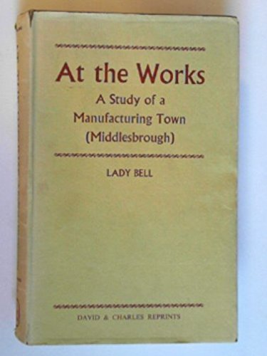 9780715343500: At the Works: Study of a Manufacturing Town, Middlesbrough
