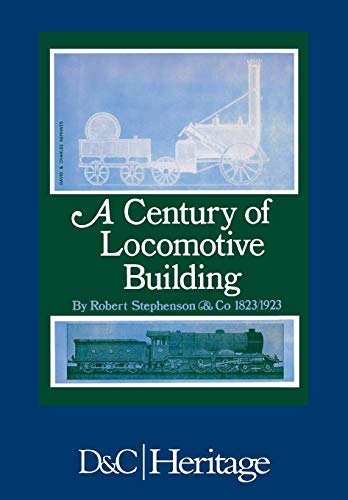 9780715343784: A Century of Locomotive Building: By Robert Stephenson & Co 1823/1923