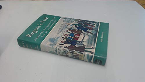 Regent's Park: A Study of the Development of the Area from 1086 to the Present Day: Saunders, ...