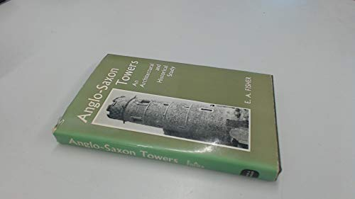 9780715344729: Anglo-Saxon Towers: Architectural and Historical Study