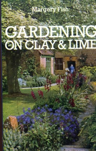 Gardening on clay and lime: FISH, Margery