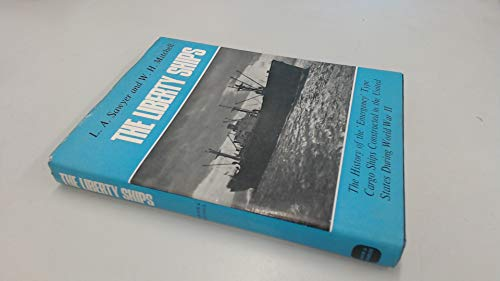 9780715349076: Liberty Ships: The History of the 'Emergency' Type Cargo Ships Constructed in the United States During World War Two