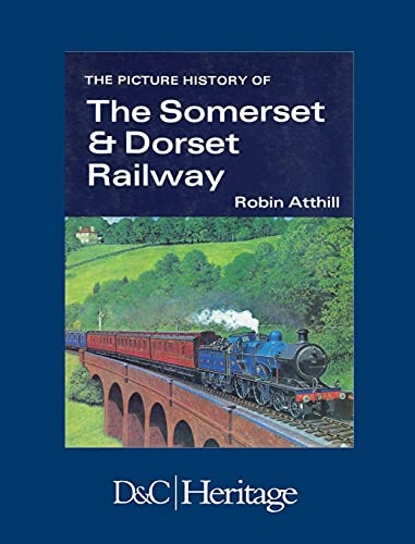 The Picture History of the Somerset & Dorset Railway