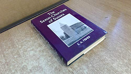 The Saxon Churches of Sussex: Fisher, E. A.