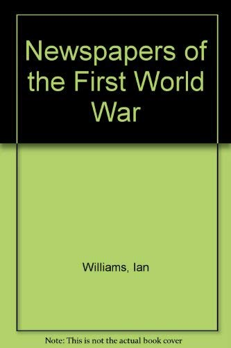 Newspapers of the First World War (0715349694) by Ian Williams