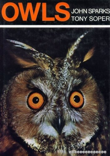 Owls : Their Natural and Unnatural History