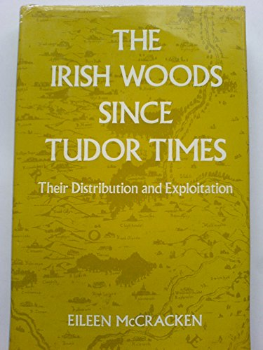 9780715350089: Irish Woods Since Tudor Times: Their Distribution and Exploitation (Industrial History)