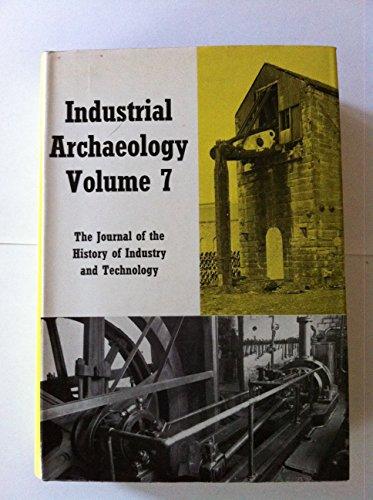 Industrial Archaeology Volume 7: John Butt [editor]