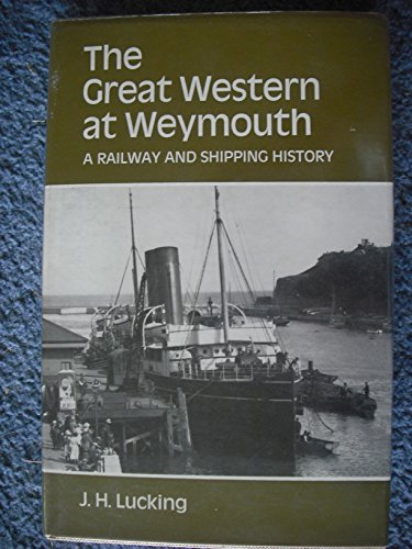 9780715351352: Great Western at Weymouth: A Railway and Shipping History