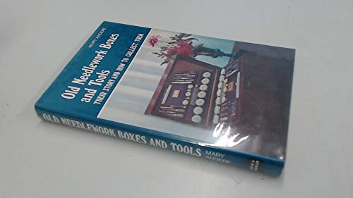9780715352601: Old Needlework Boxes and Tools: Their Story and How to Collect Them