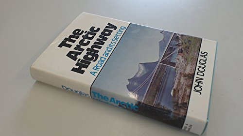 9780715352694: The Arctic Highway : A Road and Its Setting
