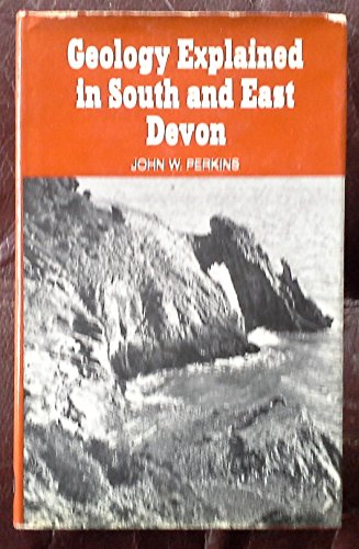 9780715353042: Geology Explained in South and East Devon