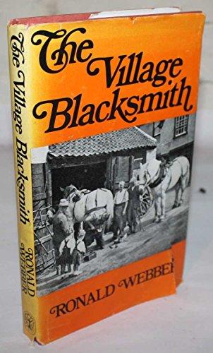 Village Blacksmith: Webber, Ronald