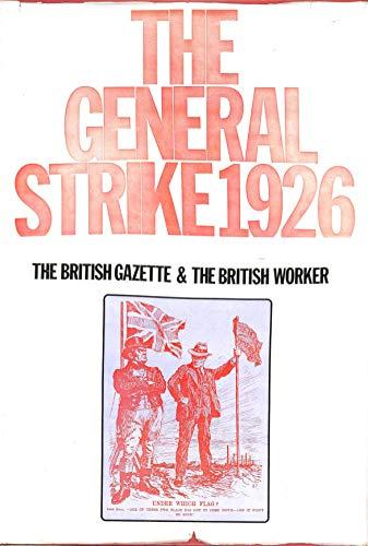 "General Strike, 1926: The ""British Gazette"" and the ""British Worker"": British ..."