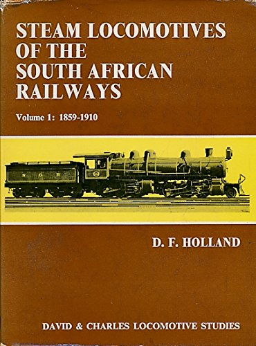 9780715353820: Steam Locomotives of the South African Railways: v. 1 (Locomotive Study)