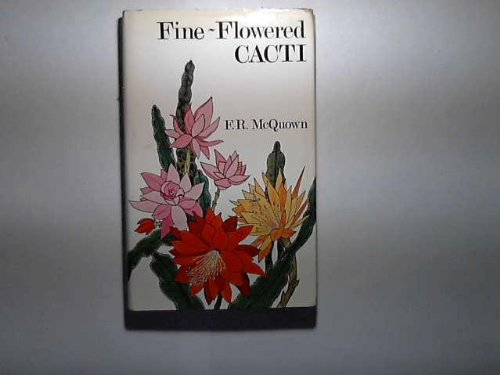 9780715353929: Fine-flowered Cacti, Epiphyllums and Others for Home and Greenhouse