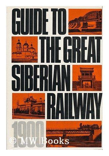 Guide to the Great Siberian Railway: Dmitriev-Mamonov, A. I.; Zdziarski, A. F. (Revised by John ...