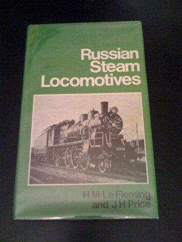 Russian Steam Locomotives: Fleming, Hugh Murton Le, Price, J.H.