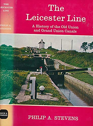 The Leicester Line: A History of the: Stevens, Philip A.