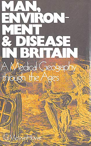 9780715355473: Man, Environment & Disease in Britain: A Medical Geography Through the Ages