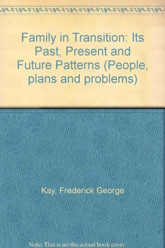 Family in Transition: Its Past, Present and Future Patterns (People, plans and problems): Frederick...