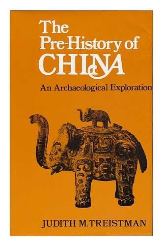 THE PRE-HISTORY OF CHINA An Archaeological Exploration