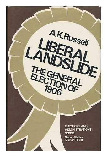 9780715356623: Liberal Landslide : The General Election of 1906 (Elections and Administrations Series)