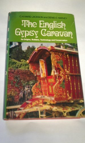 9780715356807: English Gypsy Caravan: Its Origins, Builders, Technology and Conservation
