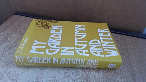 My Garden in Autumn and Winter: Bowles,E.A.